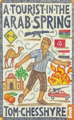 A Tourist in the Arab Spring - Bradt Travel Guides (Travel Literature) (Paperback)