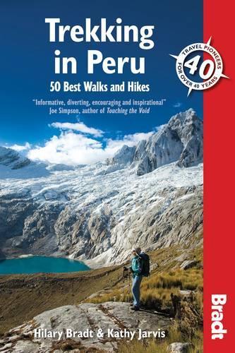 Trekking in Peru: 50 Best Walks and Hikes - Bradt Travel Guides (Paperback)