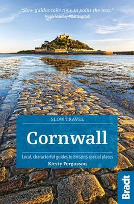 Cornwall: Local, characterful guides to Britain's Special Places - Bradt Travel Guides (Slow Travel series) (Paperback)