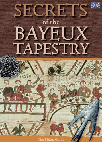Secrets of the Bayeux Tapestry (Paperback)