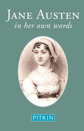 Jane Austen: In Her Own Words (Paperback)