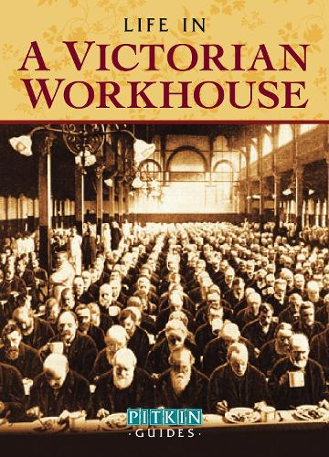 Life in a Victorian Workhouse (Paperback)