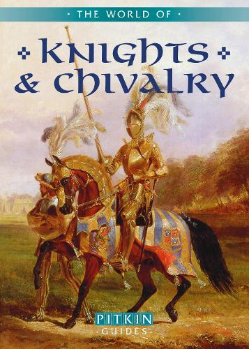The World of Knights and Chivalry (Paperback)