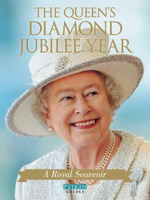 The Queen's Diamond Jubilee Year: A Royal Souvenir (Paperback)
