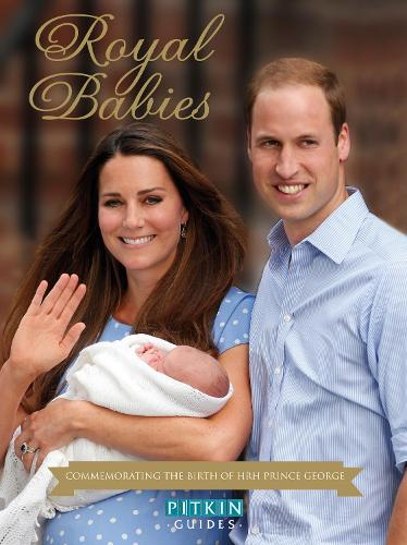 Royal Babies: Commemorating the Birth of HRH Prince George (Paperback)