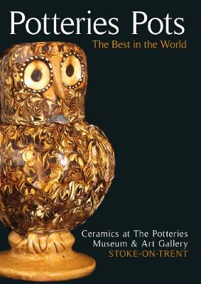 Potteries Pots: The Best in the World (Paperback)