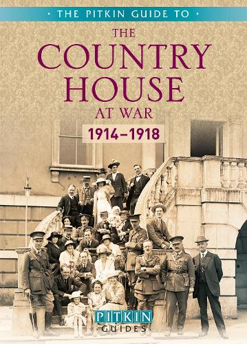 The Country House at War: 1914-18 (Paperback)