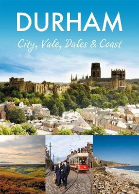 Durham: City, Vale, Dales and Coast (Paperback)