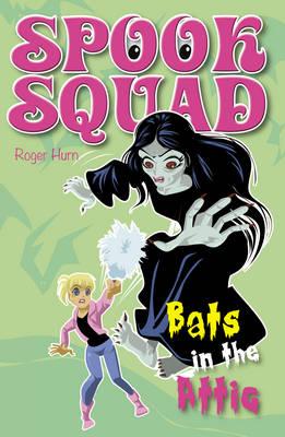 Bats in the Attic - Spook Squad (Paperback)