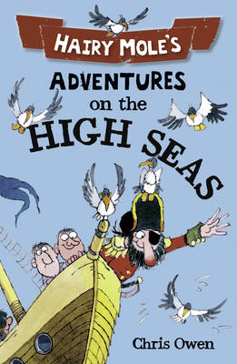Hairy Mole's Adventures on the High Seas - Hairy Mole (Paperback)