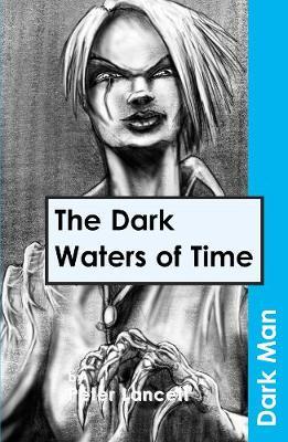 The Dark Waters of Time - Dark Man (Paperback)