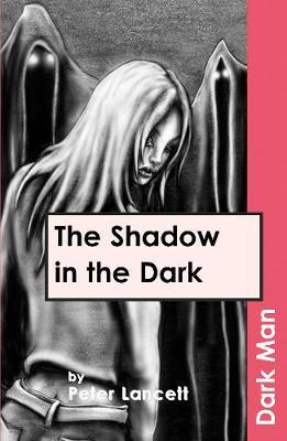 The Shadow in the Dark - Dark Man (Paperback)