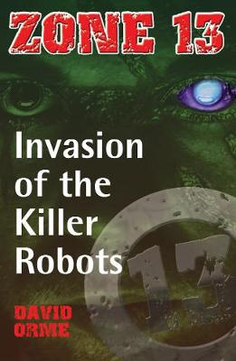 Invasion of the Killer Robots: Set Two - Zone 13 (Paperback)