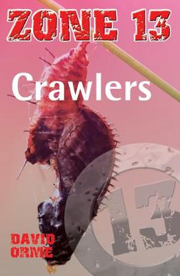 Crawlers: Set Three - Zone 13 (Paperback)