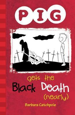 PIG Gets the Black Death (nearly): Set 1 - PIG (Paperback)