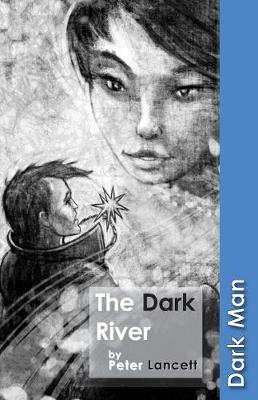 The Dark River - Dark Man (Paperback)