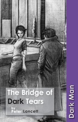 The Bridge of Dark Tears - Dark Man (Paperback)