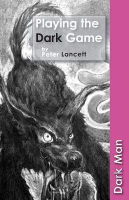Playing the Dark Game - Dark Man (Paperback)