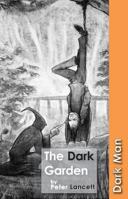The Dark Garden - Dark Man (Paperback)
