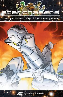 Starchasers and the Planet of the Vampires: Set One - Starchasers (Paperback)
