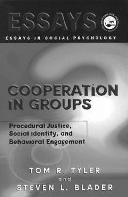 Cooperation in Groups: Procedural Justice, Social Identity, and Behavioral Engagement - Essays in Social Psychology (Hardback)