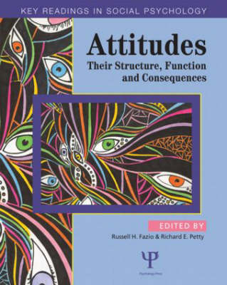 Attitudes: Their Structure, Function and Consequences - Key Readings in Social Psychology (Paperback)