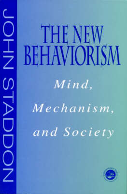 The New Behaviorism: Mind, Mechanism, and Society (Paperback)
