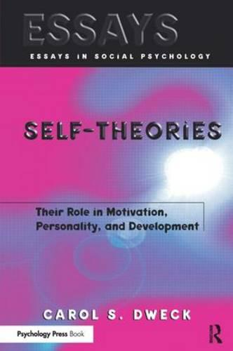 Self-theories: Their Role in Motivation, Personality, and Development - Essays in Social Psychology (Paperback)