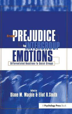 From Prejudice to Intergroup Emotions: Differentiated Reactions to Social Groups (Hardback)