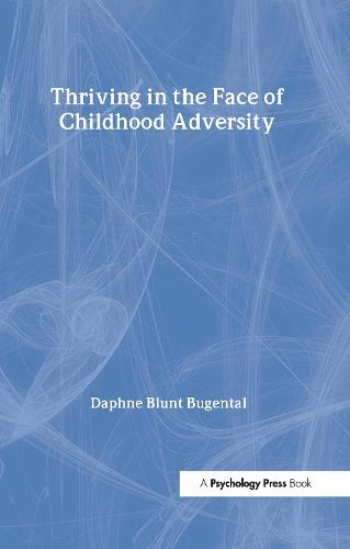 Thriving in the Face of Childhood Adversity (Hardback)