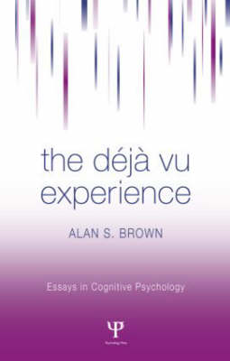 The Deja Vu Experience - Essays in Cognitive Psychology (Hardback)
