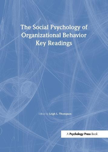 The Social Psychology of Organizational Behavior: Key Readings - Key Readings in Social Psychology (Paperback)