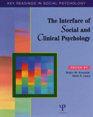 The Interface of Social and Clinical Psychology: Key Readings - Key Readings in Social Psychology (Hardback)