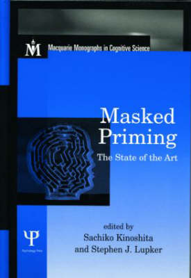 Masked Priming: The State of the Art - Macquarie Monographs in Cognitive Science (Hardback)