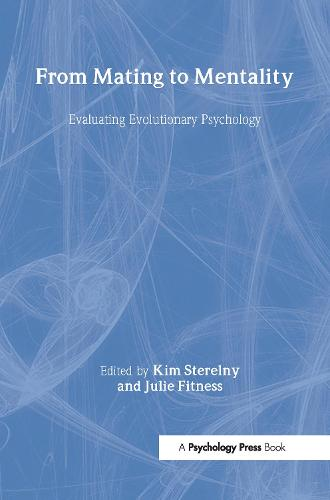 From Mating to Mentality: Evaluating Evolutionary Psychology - Macquarie Monographs in Cognitive Science (Hardback)