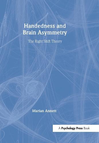 Handedness and Brain Asymmetry: The Right Shift Theory (Hardback)