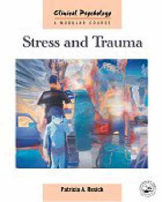 Stress and Trauma - Clinical Psychology: A Modular Course (Paperback)