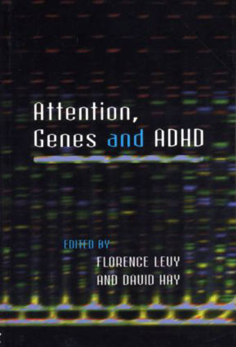 Attention, Genes and ADHD (Hardback)