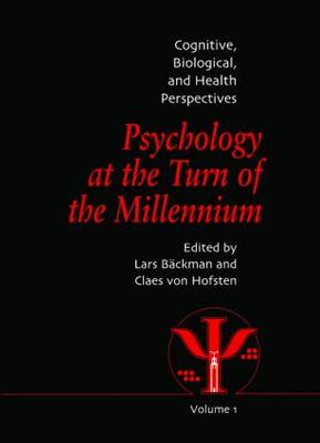 Psychology at the Turn of the Millennium, Volume 1: Cognitive, Biological and Health Perspectives (Hardback)