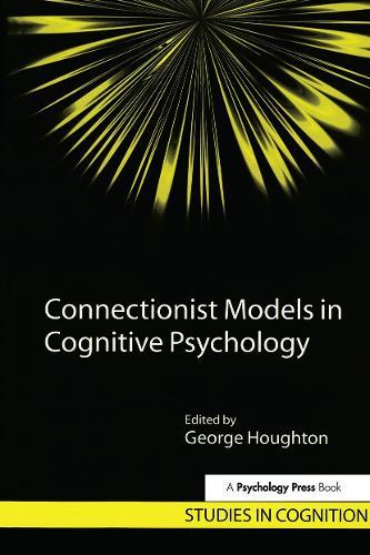 Connectionist Models in Cognitive Psychology - Studies in Cognition (Hardback)