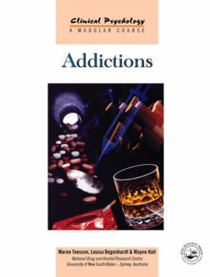 Addictions - Clinical Psychology: A Modular Course (Paperback)