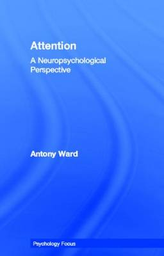Attention: A Neuropsychological Approach (Hardback)