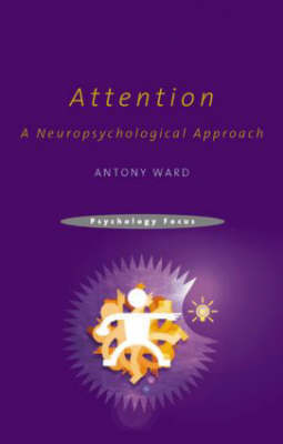 Attention: A Neuropsychological Approach (Paperback)