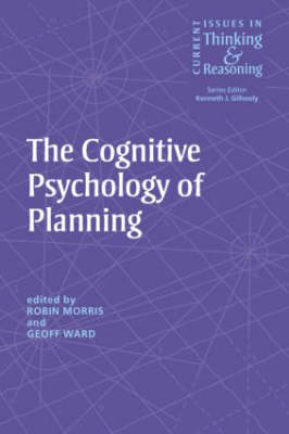 The Cognitive Psychology of Planning - Current Issues in Thinking and Reasoning (Hardback)
