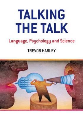 Talking the Talk: Language, Psychology and Science (Hardback)