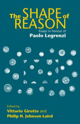 The Shape of Reason: Essays in Honour of Paolo Legrenzi - Psychology Press Festschrift Series (Hardback)