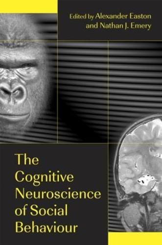 The Cognitive Neuroscience of Social Behaviour (Hardback)