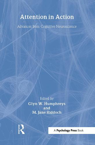 Attention in Action: Advances from Cognitive Neuroscience - Advances in Behavioural Brain Science (Hardback)