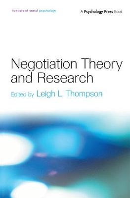 Negotiation Theory and Research - Frontiers of Social Psychology (Hardback)