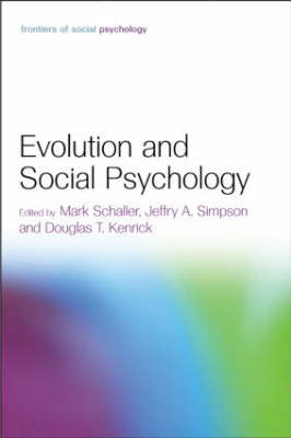 Evolution and Social Psychology - Frontiers of Social Psychology (Hardback)